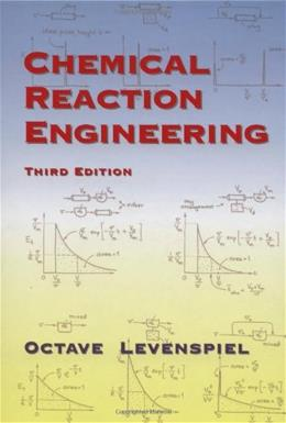 Chemical Reaction Engineering, by Levenspiel, 3rd Edition 9780471254249