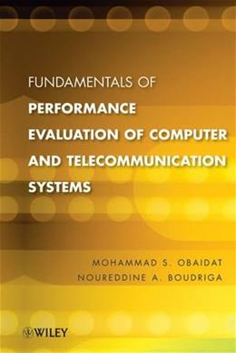 Fundamentals of Performance Evaluation of Computer and Telecommunications Systems, by Obaidat 9780471269830