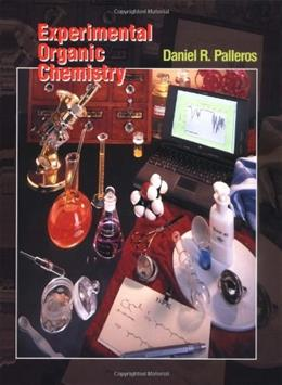 Experimental Organic Chemistry, by Palleros 9780471282501