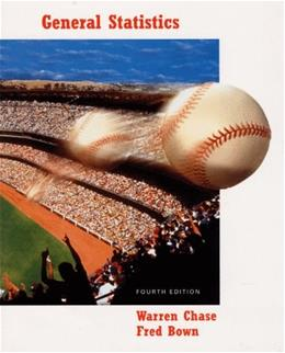 General Statistics, by Chase, 4th Edition 9780471283102