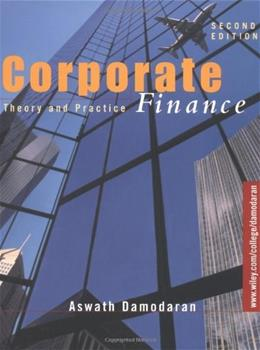 Corporate Finance: Theory and Practice, by Damodaran, 2nd Edition 9780471283324