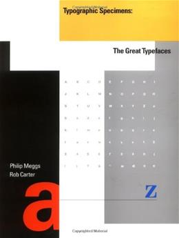 Typographic Specimens: The Great Typefaces, by Meggs 9780471284291