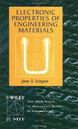 Electronic Properties of Engineering Materials, by Livingston 9780471316275