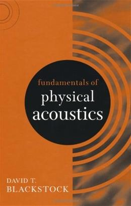 Fundamentals of Physical Acoustics, by Blackstock 9780471319795