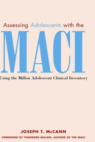 Assessing Adolescents with the MACI: Using the Millon Adolescent Clinical Inventory, by McCann 9780471326199