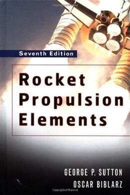 Rocket Propulsion Elements, by Sutton, 7th Edition 9780471326427