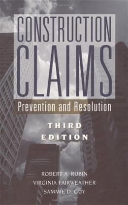 Construction Claims: Prevention and Resolution, by Rubin, 3rd Edition 9780471348634