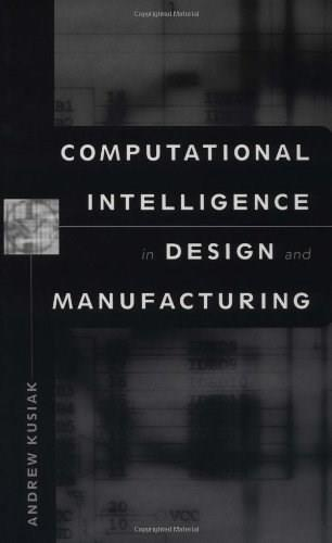Computational Intelligence in Design and Manufacturing, by Kusiak 9780471348795