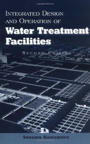 Integrated Design and Operation of Water Treatment Facilities, by Kawamura, 2nd Edition 9780471350934
