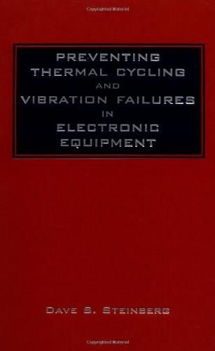 Preventing Thermal Cycling and Vibration Failures in Electronic Equipment, by Steinberg 9780471357292