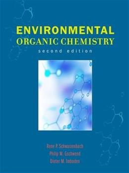 Environmental Organic Chemistry, by Schwarzenbach, 2nd Edition 9780471357506