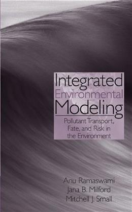 Integrated Environmental Modeling: Pollutant Transport, Fate, and Risk in the Environment, by Ramaswami 9780471359531