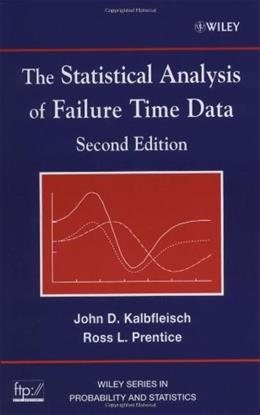 Statistical Analysis of Failure Time Data, by Kalbfleisch, 2nd Edition 9780471363576