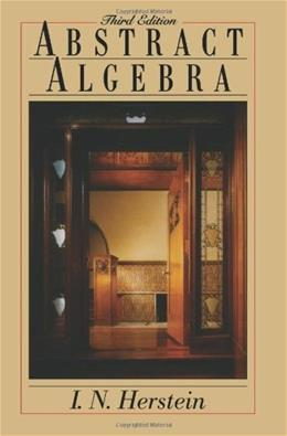 Abstract Algebra, by Herstein, 3rd Edition 9780471368793