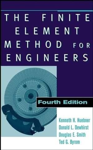 Finite Element Method for Engineers, by Huebner, 4th Edition 9780471370789