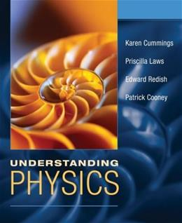Understanding Physics, by Cummings 9780471370994