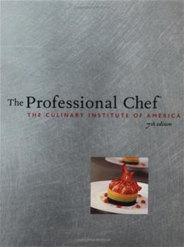 Professional Chef, by Culinary Institute of America, 7th Edition 9780471382577