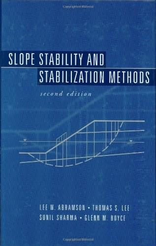 Slope Stability and Stabilization Methods, by Abramson, 2nd Edition 9780471384939