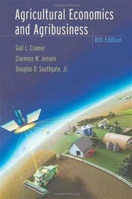Agricultural Economics and Agribusiness, by Cramer, 8th Edition 9780471388470