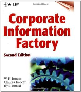 Corporate Information Factory, by Inmon, 2nd Edition 9780471399612