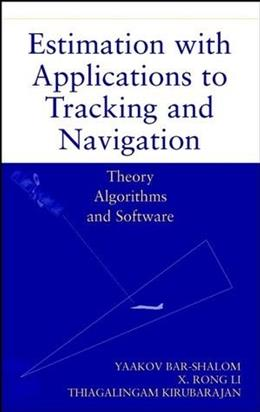 Estimation with Applications to Tracking and Navigation, by Bar-Shalom 9780471416555