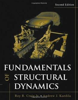 Fundamentals of Structural Dynamics, by Craig, 2nd Edition 9780471430445