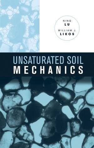Unsaturated Soil Mechanics, by Lu 9780471447313