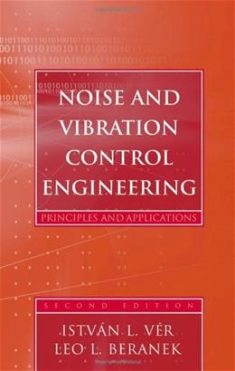 Noise and Vibration Control Engineering: Principles and Applications, by Ver, 2nd Edition 9780471449423