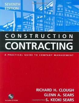 Construction Contracting: A Practical Guide to Company Management , by Clough, 7th Edition 7 w/CD 9780471449881