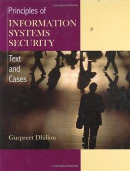 Principles of Information Systems Security: Texts and Cases, by Dhillon 9780471450566