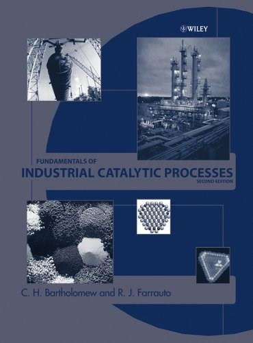 Fundamentals of Industrial Catalytic Processes, by Farrauto, 2nd Edition 9780471457138