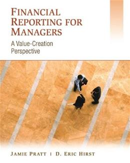 Financial Reporting for Managers: A Value-Creation Perspective, by Pratt 9780471457497