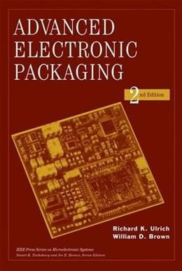 Advanced Electronic Packaging, by Ulrich, 2nd Edition 9780471466093