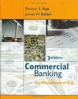 Commercial Banking: The Management of Risk, by Gup, 3rd Edition 9780471469490