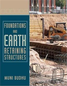 Foundations and Earth Retaining Structures, by Budhu 9780471470120