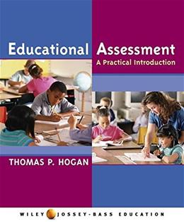 Educational Assessment: A Practical Introduction, by Hogan 9780471472483