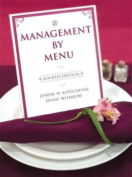 Management by Menu, by Kotschevar, 4th Edition 9780471475774