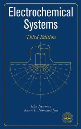 Electrochemical Systems, by Newman, 3rd Edition 9780471477563