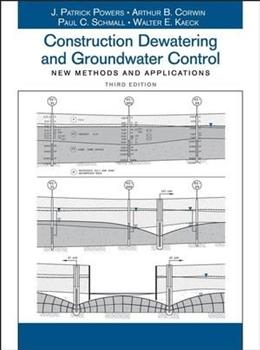 Construction Dewatering and Groundwater Control, by Powers, 3rd Edition 9780471479437