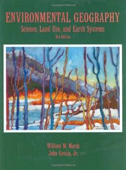 Environmental Geography: Science, Land Use, and Earth Systems, by Marsh, 3rd Edition 9780471482802