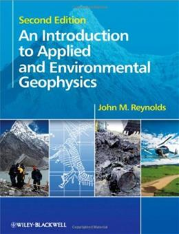 Introduction to Applied and Environmental Geophysics, by Reynolds, 2nd Edition 9780471485353