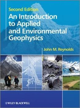 Introduction to Applied and Environmental Geophysics, by Reynolds. 2nd Edition 9780471485360