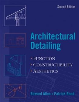 Architectural Detailing: Function, Constructibility, Aesthetics, by Allen, 2nd Edition 9780471488170