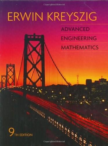 Advanced Engineering Mathematics, by Kreyszig, 9th Edition 9780471488859