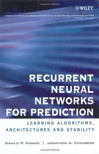 Recurrent Neural Networks for Prediction: Learning Algorithms, Architectures and Stability, by Mandic 9780471495178