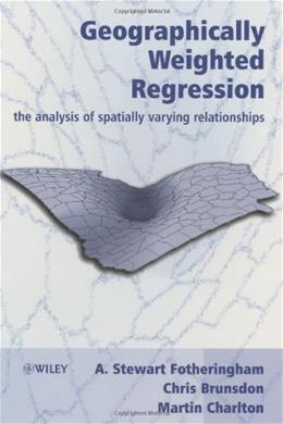 Geographically Weighted Regression, by Fotheringham 9780471496168