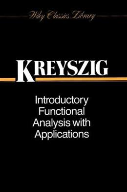 Introductory Functional Analysis With Applications, by Kreyszig 9780471504597