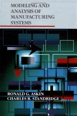 Modeling and Analysis of Manufacturing Systems, by Askin 9780471514183