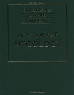 Introductory Mycology, by Alexopoulos, 4th Edition 9780471522294