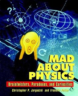 Mad About Physics: Braintwisters, Paradoxes, and Curiosities, by Jargodzki 9780471569619